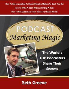 Podcast Marketing Magic with Seth Greene