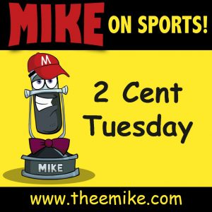 MIKE-2-Cent-Tuesday