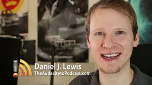 Daniel-J-Lewis-The Audacity to Podcast