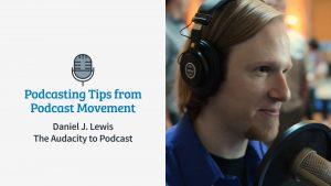 Daniel J. Lewis Podcast Movement