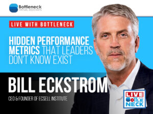 Hidden Performance Metrics That Leaders Don't Know Exist | Bill Eckstrom