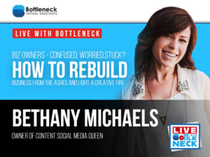 How to Rebuild Business from the Ashes and Light a Creative Fire | Bethany Michaels
