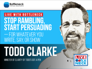 Stop Rambling, Start Persuading—For Whatever You Write, Say, or Show | Todd Clarke