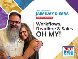 AWIR with Jaime & Sara:  Workflows, Deadlines, and Sales - OH MY!