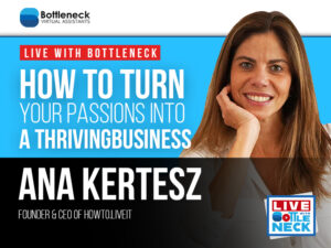 How To Turn Your Passions Into a Thriving Business | Ana Kertesz