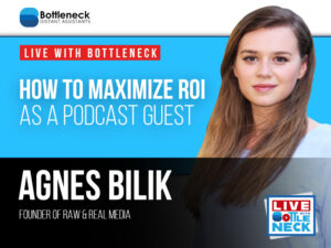 How To Maximize ROI As A Podcast Guest | Agnes Bilik