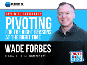 Pivoting for the Right Reasons at the Right Time | Wade Forbes