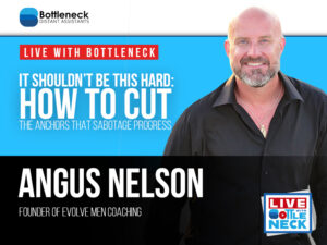 It Shouldn't Be This Hard: How To Cut The Anchors That Sabotage Progress | Angus Nelson