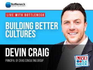 Building Better Cultures | Devin Craig