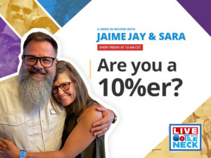 Are you a 10%er? | A Week in Review with Jaime and Sara