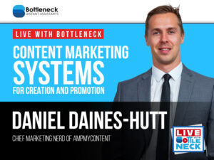 Content Marketing Systems for Creation and Promotion| Daniel Daines-Hutt