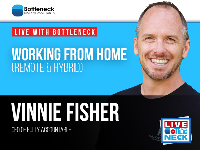 Working from Home (Remote & Hybrid) | Vinnie Fisher