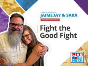 Fight the Good Fight | A Week in Review with Jaime and Sara