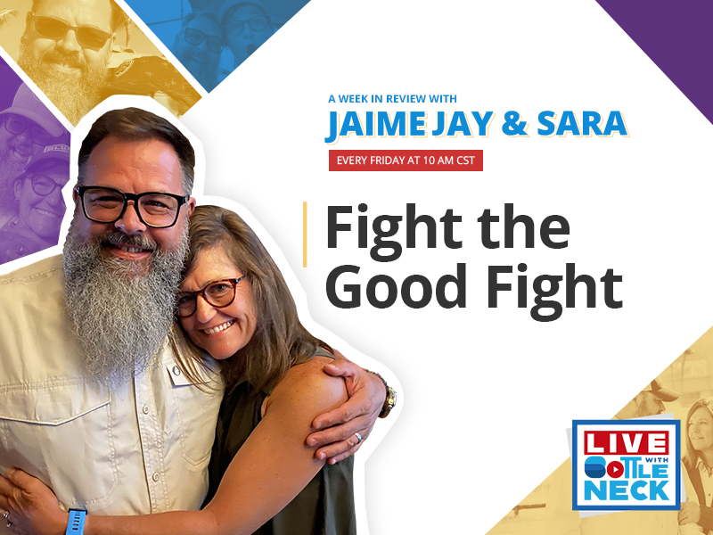 Fight the Good Fight | A Week in Review with Jaime Jay and Sara Knox