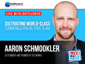 Cultivating World-Class Communication on Your Team with Aaron Schmookler