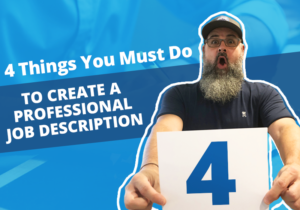 4 Things You Must Do to Create a Professional Job Description