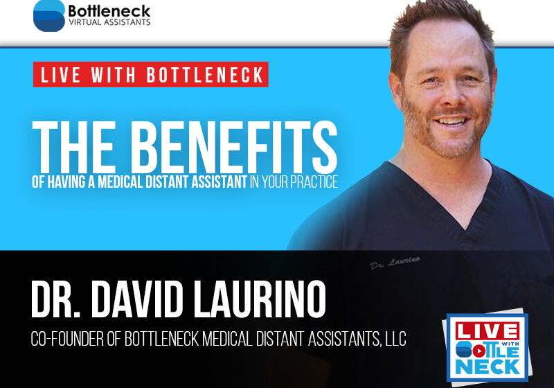 The Benefits of Having a Medical Distant Assistant in Your Medical Private Practice | Dr. David Laurino