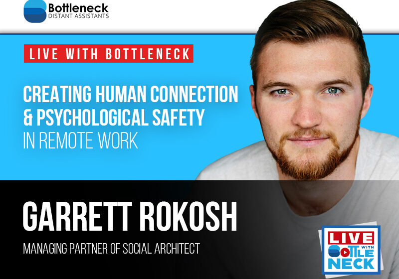 Creating Human Connection and Psychological Safety in Remote Work with Garrett Rokosh