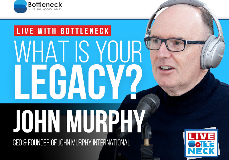 John Murphy: What is Your Legacy?