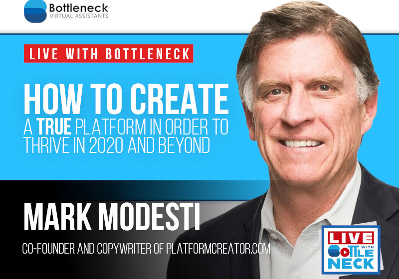 Mark Modesti: How to Create a TRUE Platform in Order to Thrive in 2020 and Beyond