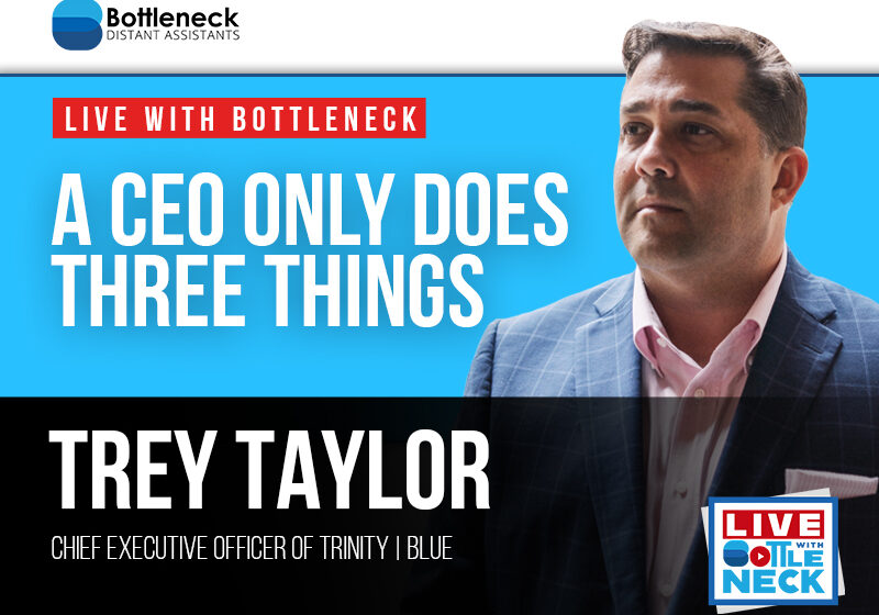 trey taylor live with bottleneck ceo only does three things