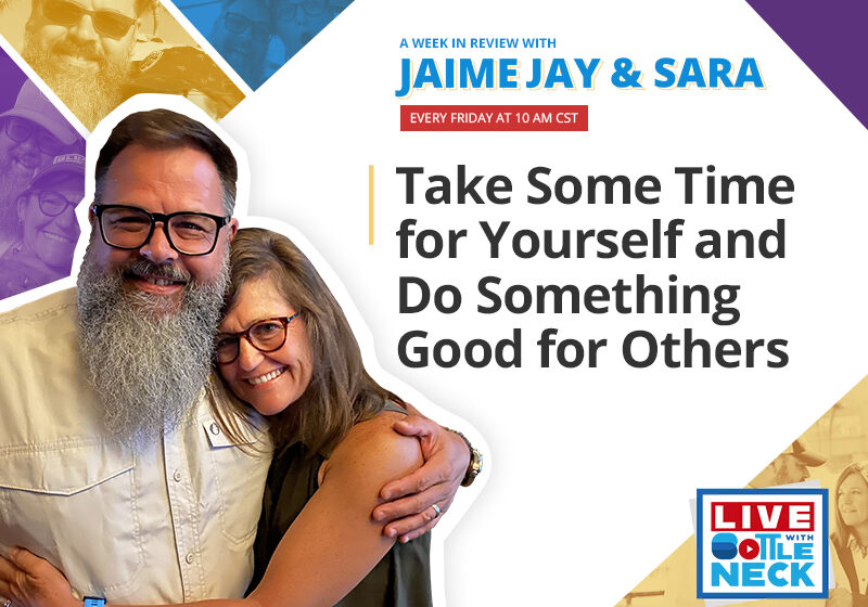 AWIR with Jaime & Sara: Take Some Time for Yourself and Do Something Good for Others